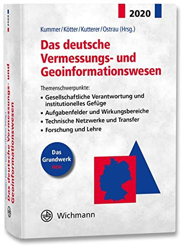 Das deutsche Vermessungs- und Geoinformationswesen 2020: Themenschwerpunkte: Gesellschaftliche Verantwortung und institutionelles Gefüge, ... ... Netzwerke und Transfer, Forschung und Lehre