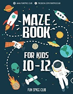 Maze Books for Kids 10-12: Amazing Maze for Kids Adventure & Lost in the Space (My first book of easy mazes puzzle books for kids) (Volume 1)