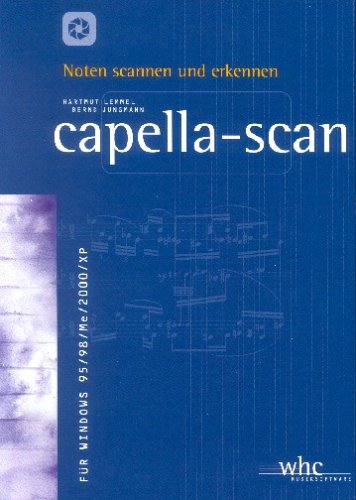 capella-scan 5.0, 1 CD-ROM Noten scannen und erkennen. Für Windows 95/98/ME/2000/XP
