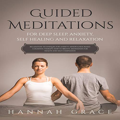 Guided Meditations for Deep Sleep, Anxiety, Self Healing and Relaxation audiobook cover art