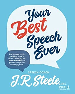"Your Best Speech Ever: The ultimate public speaking ""How To  Guide"" featuring The Speech Formula, a proven design and delivery system. (Black and White)"
