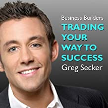 Trading Your Way to Success: The Business Builders
