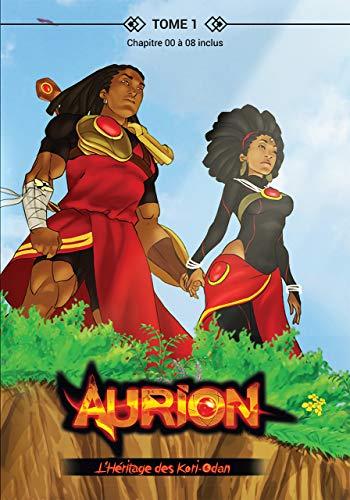 Aurion - Tome 1: L'Héritage des Kori-Odan - Chapitres 00 à 08 (Aurion : L'Héritage des Kori-Odan)