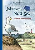 Jakobsons Nordsee: Hundezoff und Möwensturm