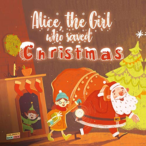 Page de couverture de Alice, the Girl Who Saved Christmas