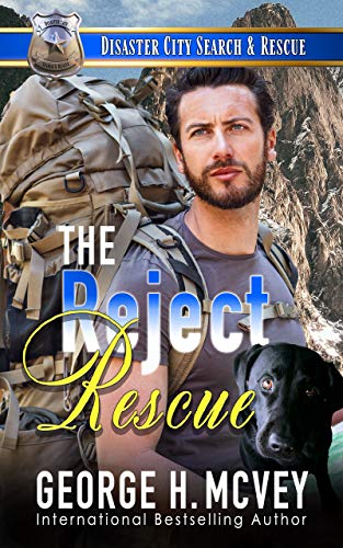 The Reject Rescue:: A K-9 Handler Romance (Disaster City Search and Rescue Book 5)