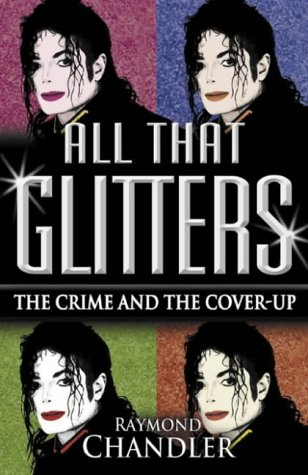 All That Glitters : Michael Jackson - The Crime and the Cover Up