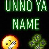Unno Ya Name