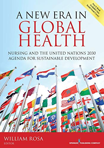 A New Era in Global Health: Nursing and the United Nations...