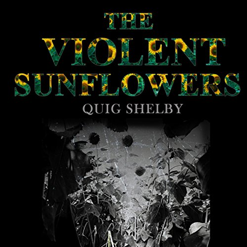 The Violent Sunflowers audiobook cover art