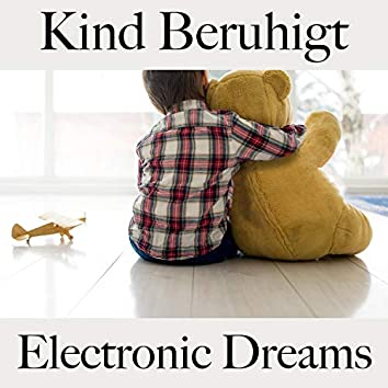 Kind Beruhigt: Electronic Dreams - Best of Chillhop