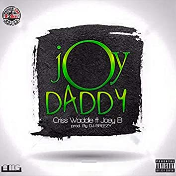 Joy Daddy (feat. Joey B)