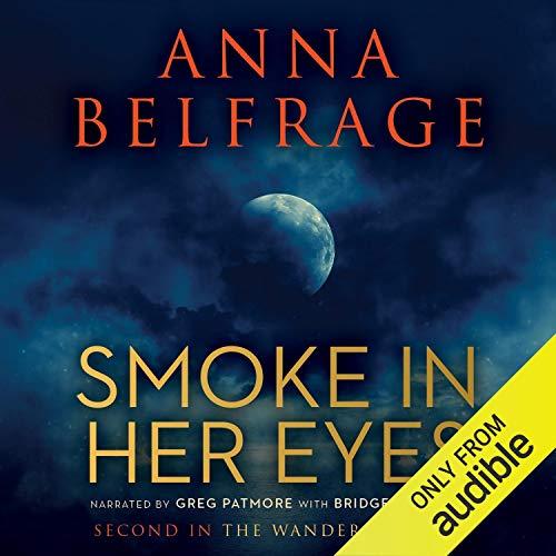 Smoke in Her Eyes: The Wanderer Series, Book 2