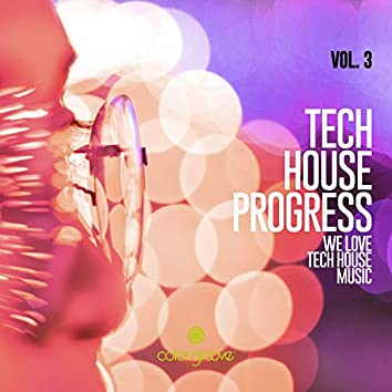 Tech House Progress, Vol. 3 (We Love Tech House Music)