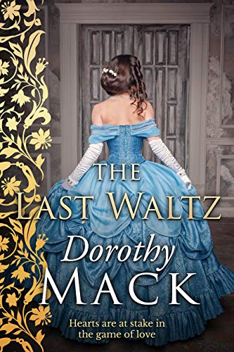 The Last Waltz: Hearts are at stake in the game of love... (Dorothy Mack Regency Romances) (English Edition)