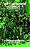 Predigt und Patronen: Eine Geschichte der ELN Guerilla in Kolumbien - Nicolas Bautista