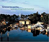 Between Sea and Sky: Landscapes of Long Island's North Fork