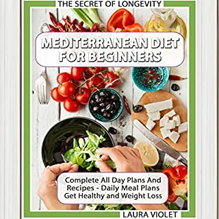 Mediterranean Diet for Beginners - The Secret of Longevity      Complete Guide and Recipes - Daily Meal Plans - Get Healthy and Weight Loss!              By:                                                                                                                                 Laura Violet                               Narrated by:                                                                                                                                 Andrew McDermott                      Length: 2 hrs and 31 mins     26 ratings     Overall 5.0