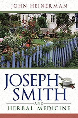 Joseph Smith and Herbal Medicine by Booneville Books