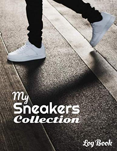 My Sneakers Collection Log Book: Sneakers Collector   Sneakerhead Journal   Record Book   Catalog organizer   136 pages, 8,5x11 inches   Gift accessory for Sneakers addict