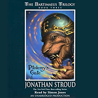 Ptolemy's Gate     The Bartimaeus Trilogy, Book 3              Written by:                                                                                                                                 Jonathan Stroud                               Narrated by:                                                                                                                                 Simon Jones                      Length: 15 hrs and 32 mins     16 ratings     Overall 4.8
