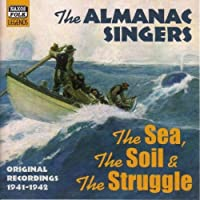 The Sea, the Soil, the Struggle by The Almanac Singers (2004-03-22)