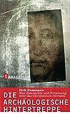 Die archäologische Hintertreppe: Was Geschichte und Forschung über das Christentum verraten