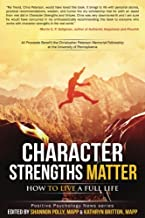 Best Character Strengths Matter: How to Live a Full Life (Positive Psychology News) Review