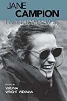 Jane Campion: Interviews (Conversations with Filmmakers Series) by Unknown(1999-03-01)