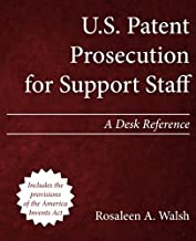 U.S. Patent Prosecution for Support Staff: A Desk Reference