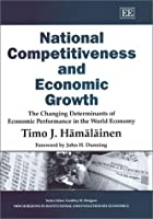 National Competitiveness and Economic Growth: The Changing Determinants of Economic Performance in the World Economy (New Horizons in Institutional and Evolutionary Economics Series)