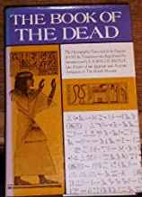 The Egyptian Book of the Dead: The Hieroglyphic Transcript of the Papyrus of Ani, the Translation into English and An Introduction by E. A. Wallis Budge