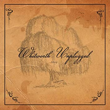 Whitworth Unplugged