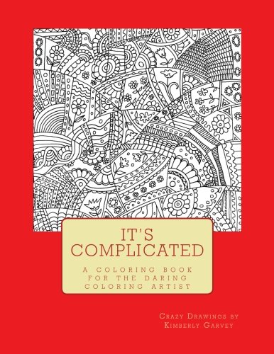 It's Complicated: A Challenging Coloring Book for the Daring Coloring Artist