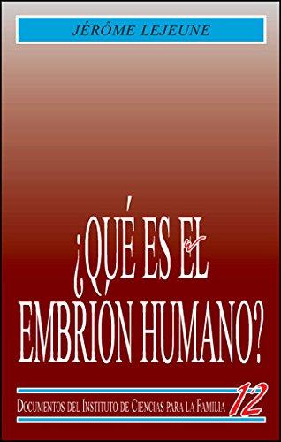 ¿Qué es el embrión humano ? (Instituto de Ciencias para la Familia) (Spanish Edition)