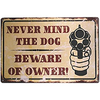 NEVER MIND THE DOG BEWARE OF OWNER 7x10 Novelty Plastic Sign M-74