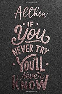 Althea If You Never Try You Never Know: Motivational To Do Checklist Notebook / Journal Gifts for Daily Task Planner & Tim...