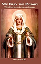 We Pray the Rosary: With Prayers in Latin and English