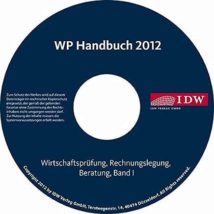 WP Handbuch 2012 Band I: Wirtschaftsprüfung, Rechnungslegung, Beratung