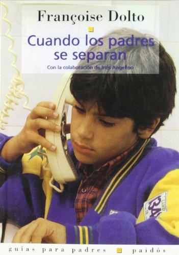 Cuando los padres se separan / When Parents Separate: Con LA Colaboracion De Ines Angelino (Spanish
