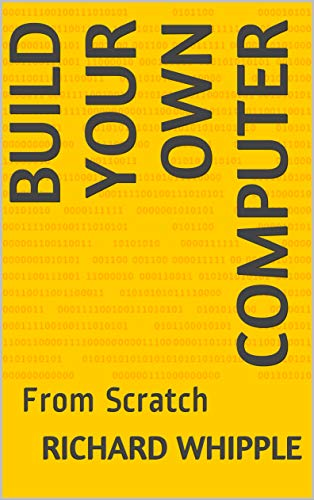 Build Your Own Computer: From Scratch (English Edition)