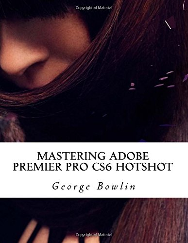 Mastering Adobe Premier Pro CS6 HOTSHOT