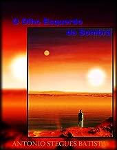 O OLHO ESQUERDO DA SOMBRA: Romance
