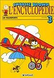L'Encyclopédie Charlie Brown. Tome 3 - Les transports