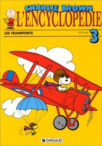 L'Encyclopédie Charlie Brown. Tome 3 : Les transports