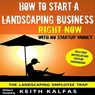 How to Start a Landscaping Business Right Now with No Startup Money audiobook cover art