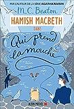 Hamish Macbeth 1 - Qui prend la mouche - Format Kindle - 9782226434685 - 9,99 €