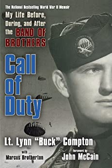 Call of Duty: My Life Before, During and After the Band of Brothers by [Lynn Compton, Marcus Brotherton, John McCain]