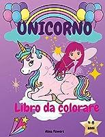 Unicorno Libro da colorare: Unicorni, arcobaleni e altre immagini carine/per bambine dai 4 agli 8 anni