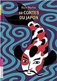 10 contes du Japon de Rafe Martin,Frédéric Sochard (Illustrations),Robert Giraud (Traduction) ( 23 juin 2012 ) - 23/06/2012